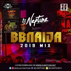 DJ Neptune - BBNaija 2019 Party Mix